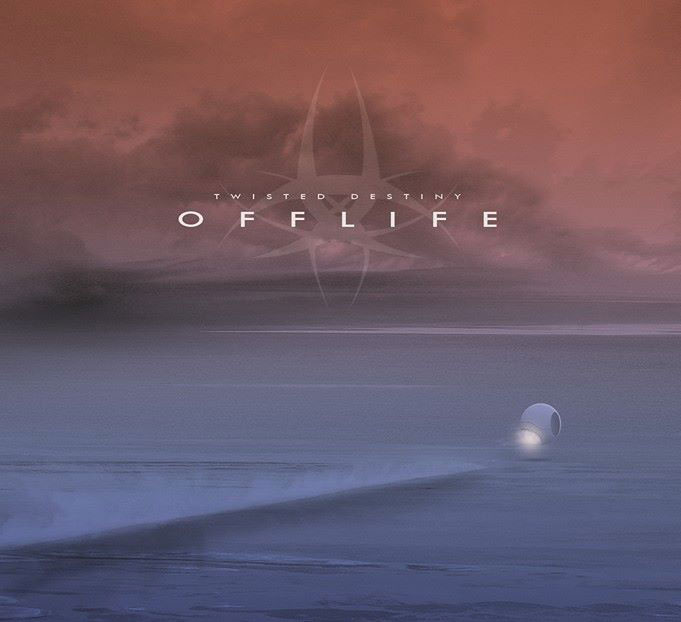 Twisted Destiny - Offlife