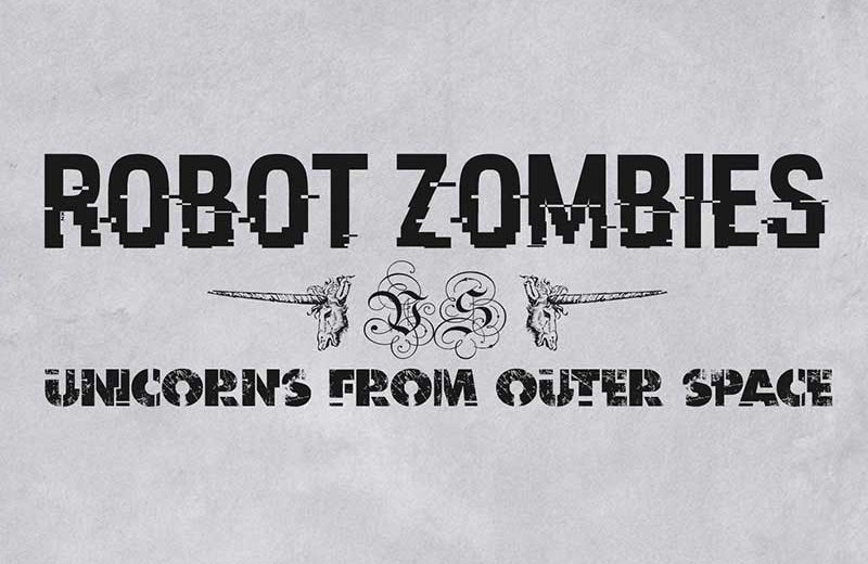 Robot Zombies Vs Unicorns From Outer Space