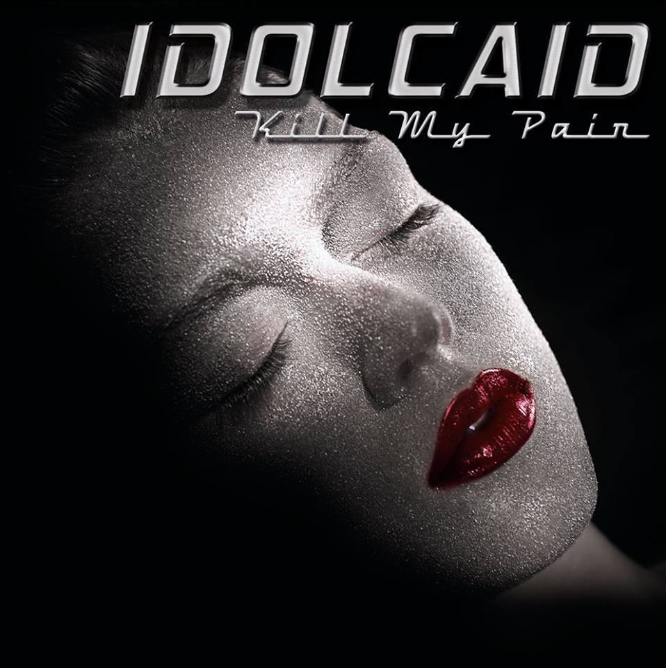 idolcaid_-_kill_my_pain