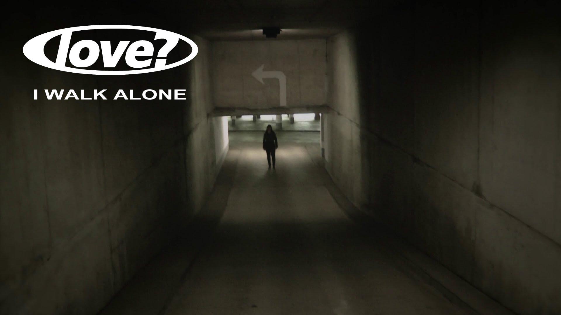 music love i walk alone