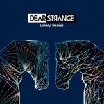 dear strange   lonely heroes