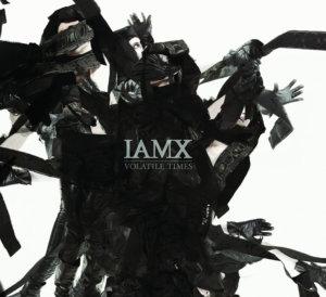 iamx_-_volatile_times