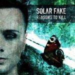 solar fake   reasons to kill