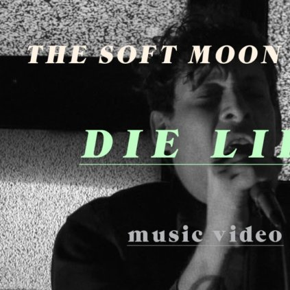 the soft moon die life