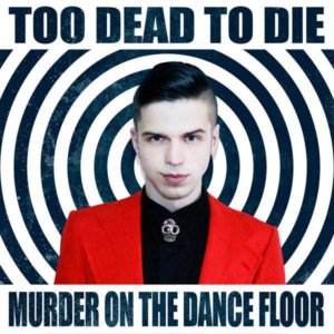 too_dead_to_die_-_murder_on_the_dance_floor