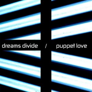 dreams_divide_-_puppet_love