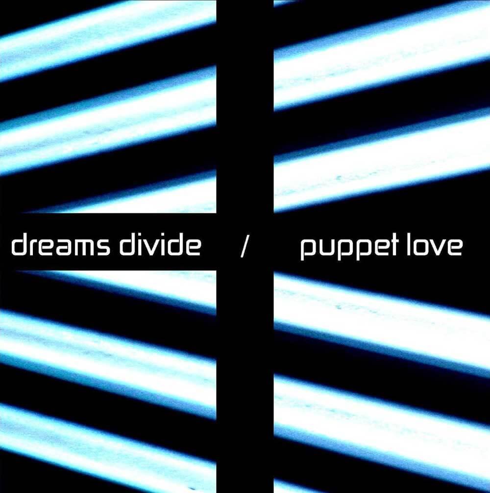 dreams divide   puppet love