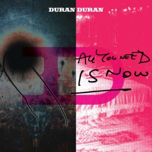 duran_duran_-_all_you_need_is_now