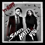 santa hates you   its alive