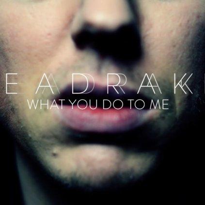seadrake what you do to me