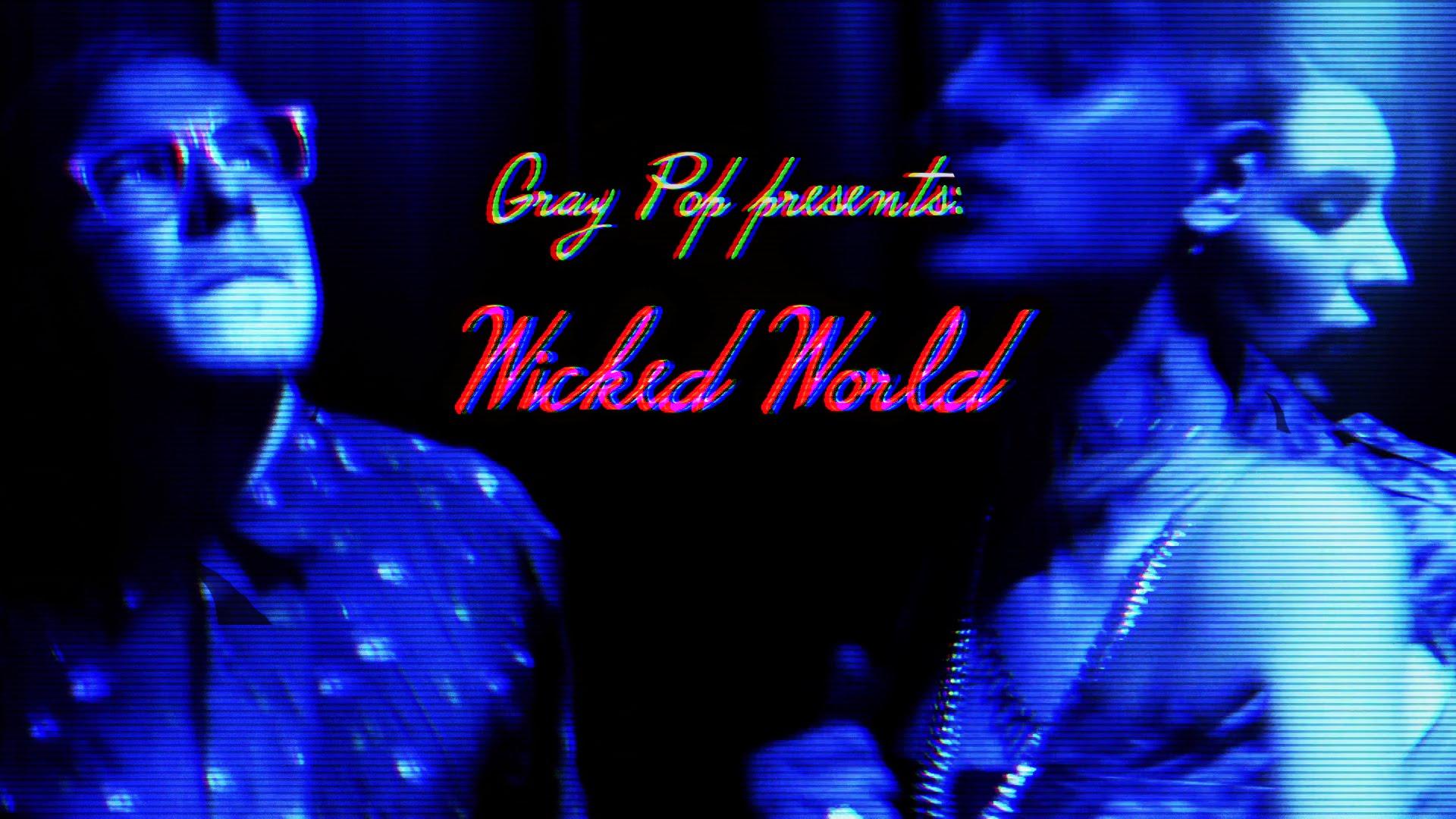 gray pop wicked world