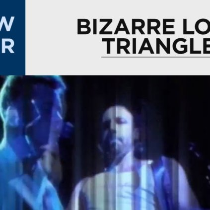 new order bizarre love triangle