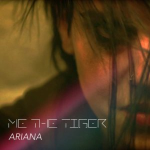 Me The Tiger - Ariana EP