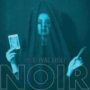 noir_-_the_burning_bridge_ep