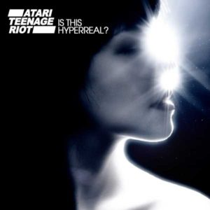 atari_teenage_riot_-_is_this_hyerreal