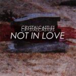 crystal_castles_-_not_in_love_-_cover_artwork