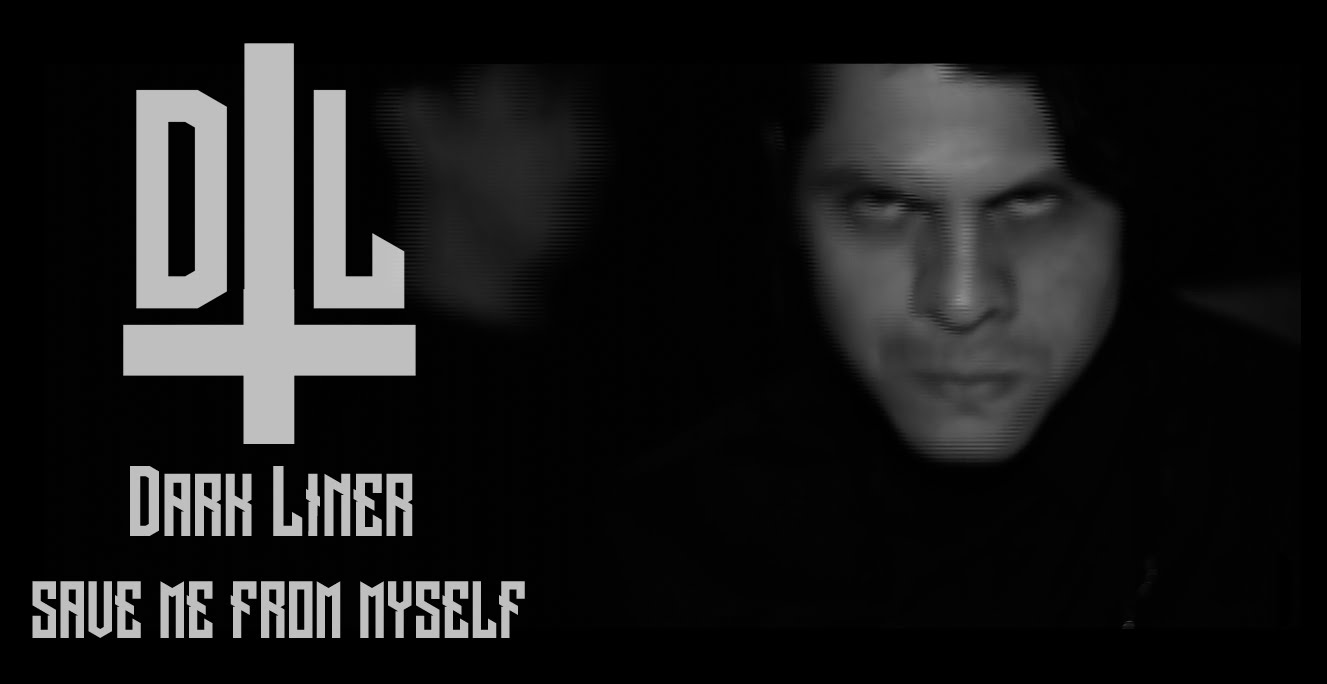Dark Liner - Save Me From Myself