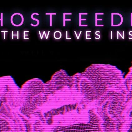 Ghostfeeder - Let The Wolves Inside