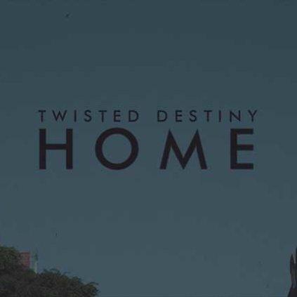 Twisted Destiny   Home