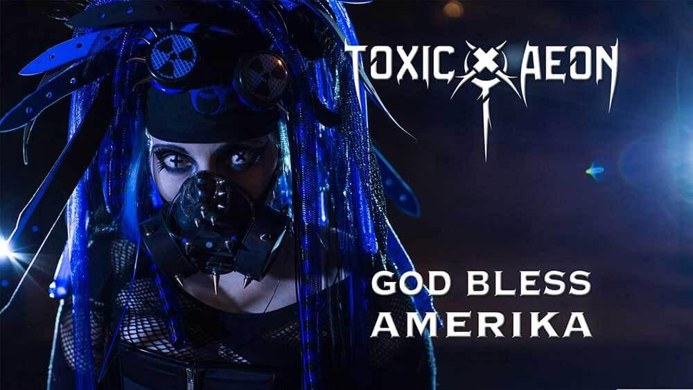 toxic aeon god bless amerika