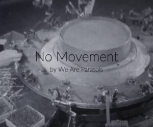 We Are Parasols – No Movement