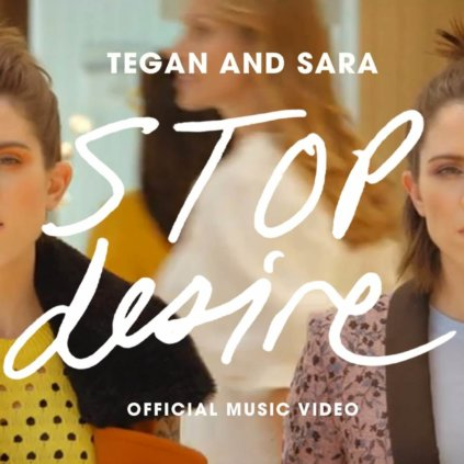 Tegan And Sara   Stop Desire