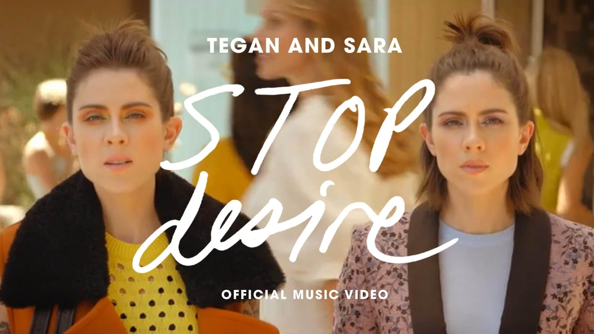 Tegan And Sara   Stop Desire