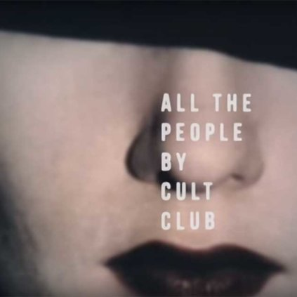 Cult Club   All The People