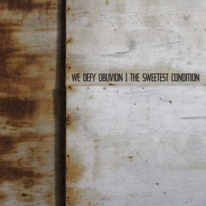 the_sweetest_condition_-_we_defy_oblivion The Sweetest Condition   We Defy Oblivion 300x300
