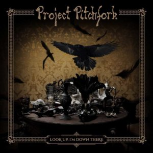 project_pitchfork_-_look_up_im_down_there