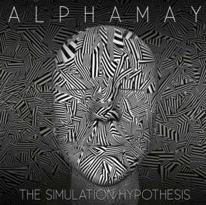 Alphamay - The Simulation Hypothesis