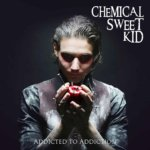 Chemical Sweet Kid Addicted To Addiction