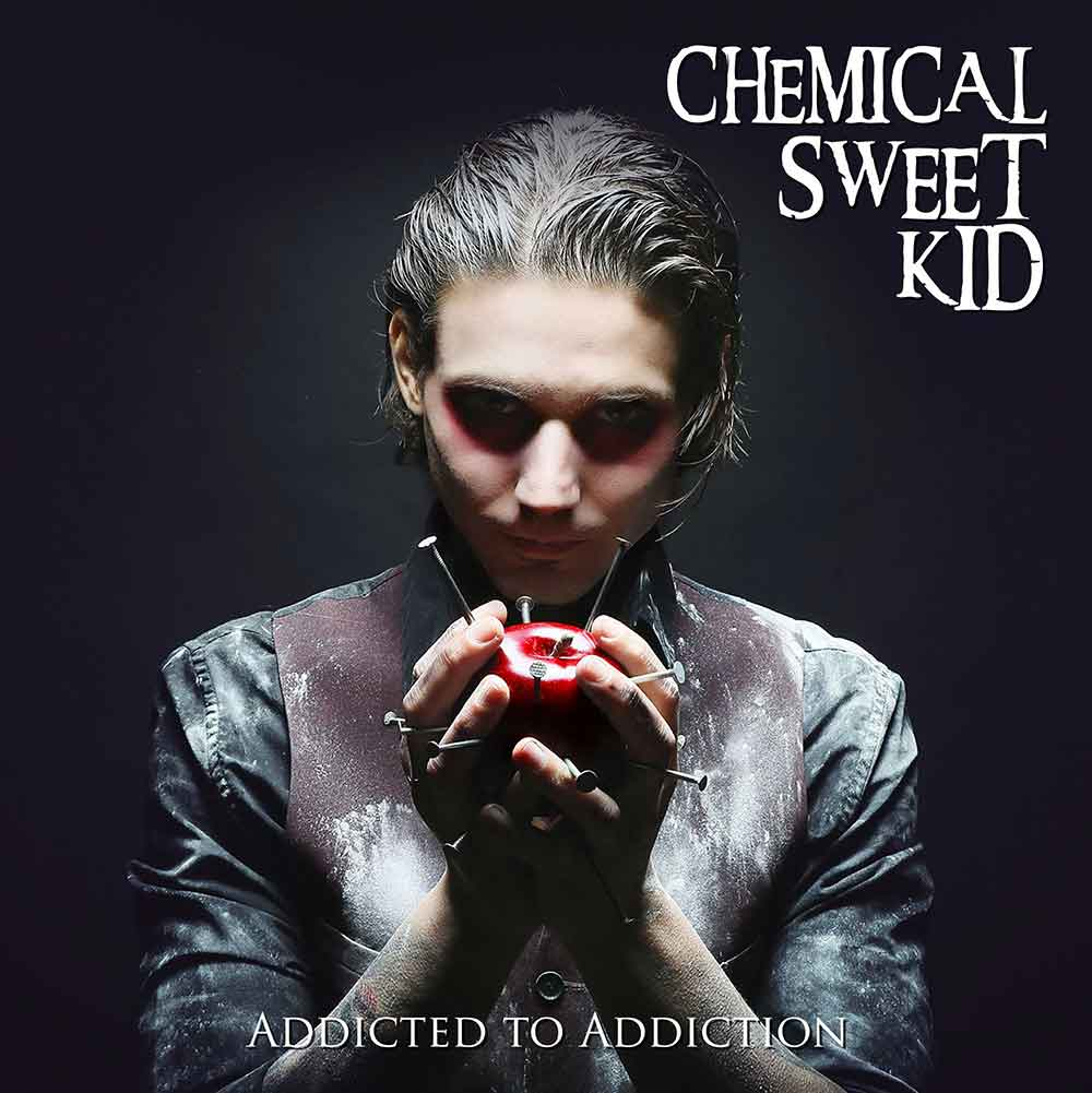 Chemical Sweet Kid – Addicted To Addiction