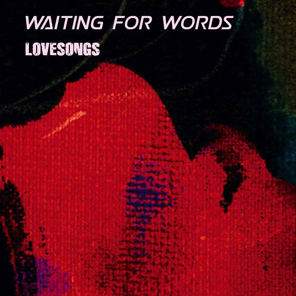 Waiting_For_Words_-_Lovesongs_12_Covers_From_The_Cure