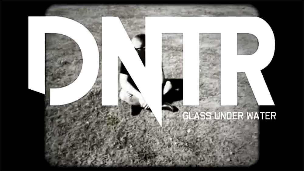 DNTR   Glass Under Water
