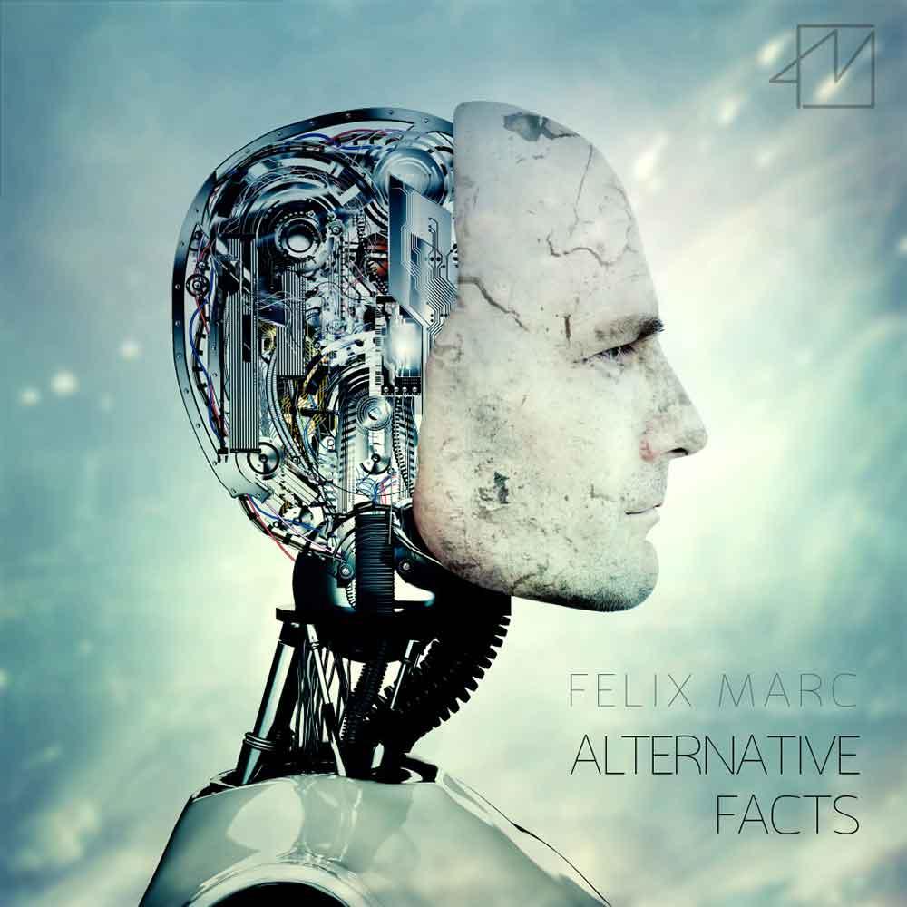 Felix Marc   Alternative Facts