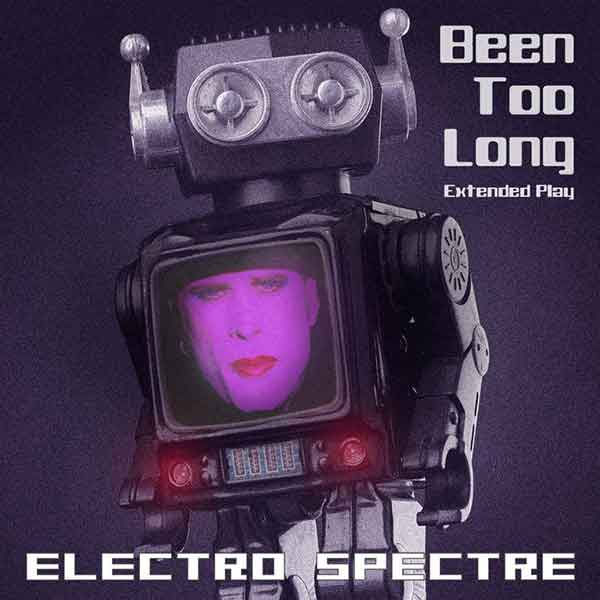 Electro Spectre - Been Too Long EP