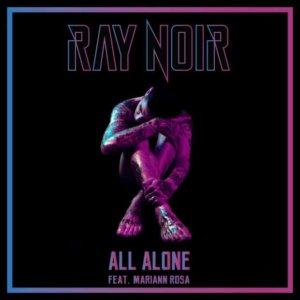 Ray Noir - All Alone