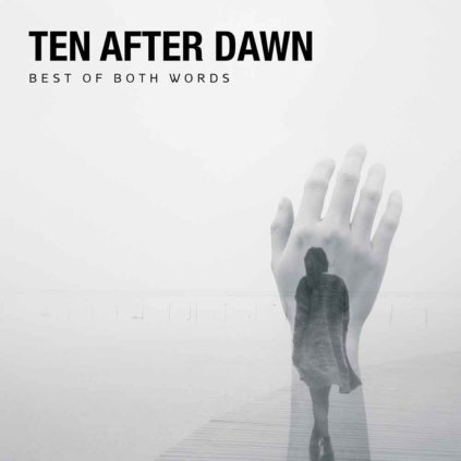 Ten After Dawn - Best Of Both Words