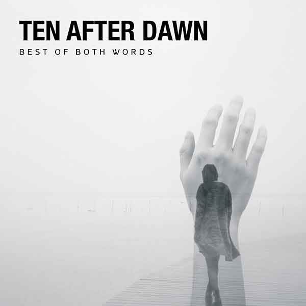 Ten After Dawn - Best Of Both Words