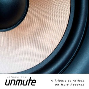 UnMute: A Tribute to Artists on Mute Records Vol. I