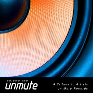 UnMute: A Tribute to Artists on Mute Records Vol. II