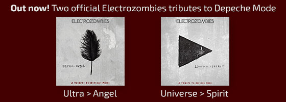 Out now! Two official Electrozombies tribute to Depeche Mode. Ultra Angel and Universe Spirit