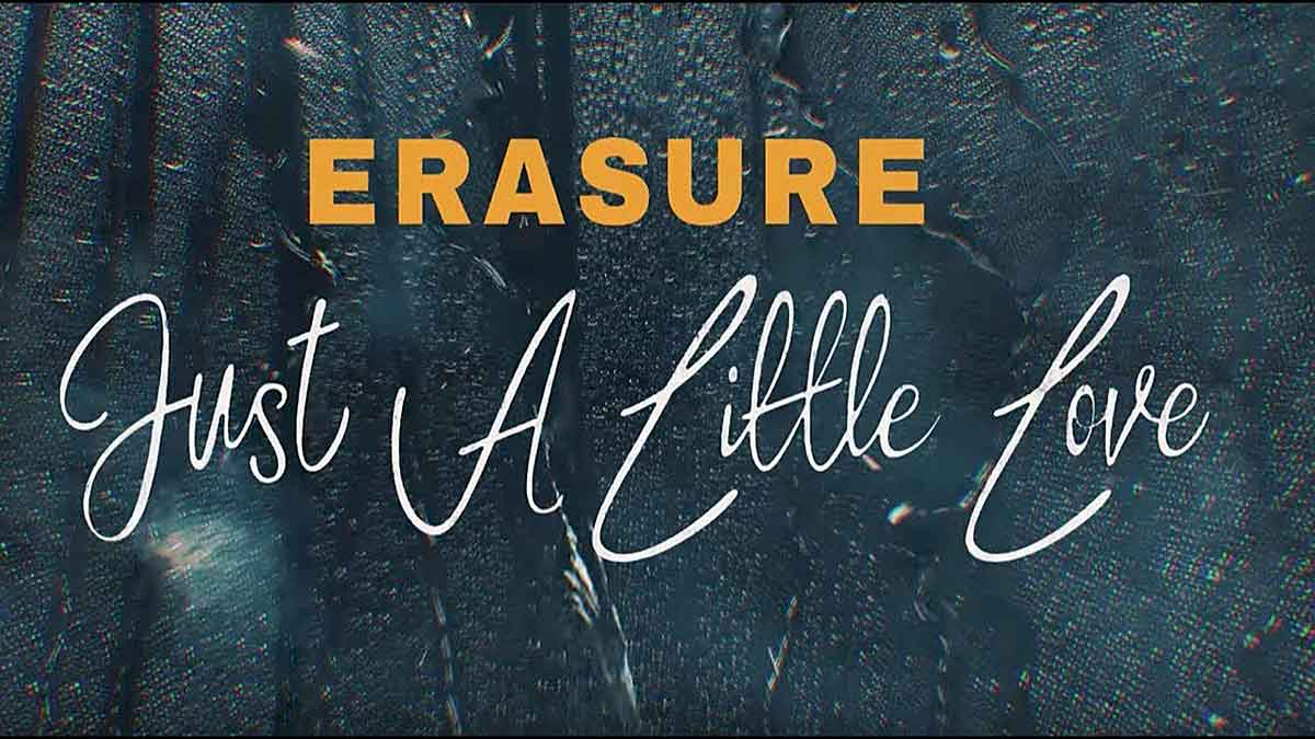 Erasure - Just A Little Love