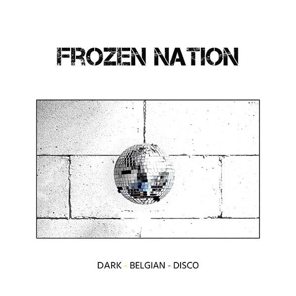 Frozen Nation - Dark Belgian Disco