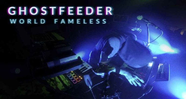 Ghostfeeder - World Fameless