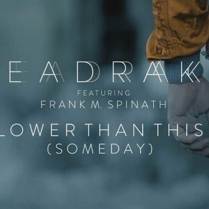Seadrake - Lower Than This (Someday) (Feat. Frank M. Spinath)