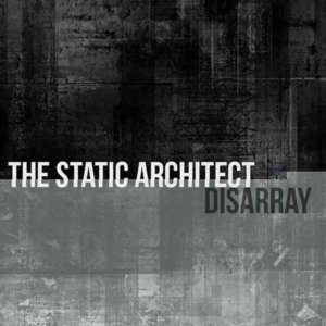 The Static Architect - Disarray