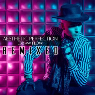 Aesthetic Perfection - Ebb And Flow: The Remixes