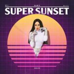 Allie-X - Super Sunset